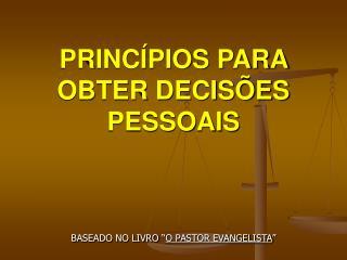 PRINCÍPIOS PARA OBTER DECISÕES PESSOAIS