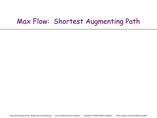 Max Flow:  Shortest Augmenting Path