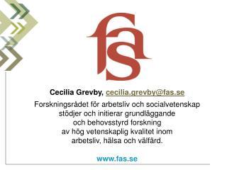 Cecilia Grevby,  cecilia.grevby@fas.se