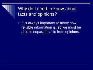 Why do I need to know about facts and opinions?