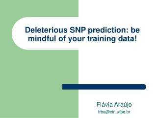 Deleterious SNP prediction: be mindful of your training data!