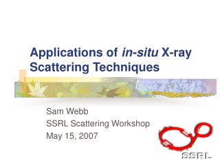 Applications of  in-situ  X-ray Scattering Techniques