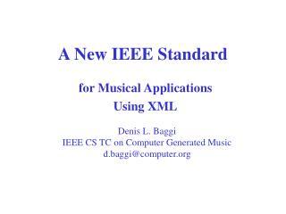A New IEEE Standard