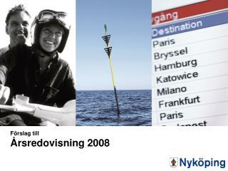 Förslag till Årsredovisning 2008