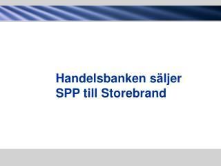 Handelsbanken s�ljer  SPP till Storebrand