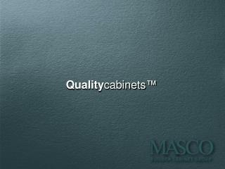 Quality cabinets ™