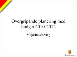 Övergripande planering med budget 2010-2012