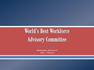 World's Best Workforce Advisory Committee
