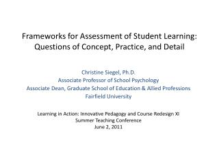 Frameworks for Assessment of Student Learning: Questions of Concept, Practice, and Detail