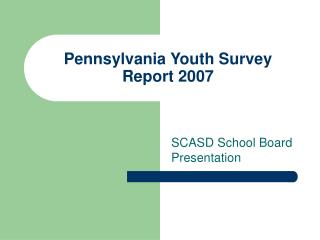 Pennsylvania Youth Survey Report 2007
