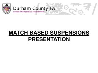 MATCH BASED SUSPENSIONS PRESENTATION