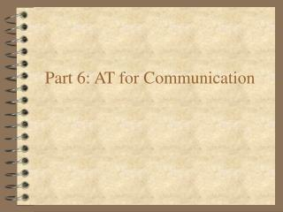Part 6: AT for Communication