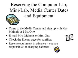 Reserving the Computer Lab, Mini-Lab, Media Center Dates and Equipment