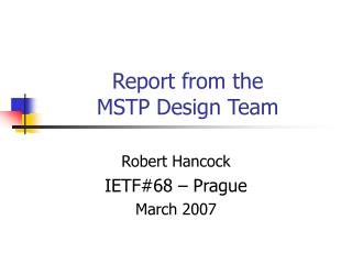 Report from the MSTP Design Team