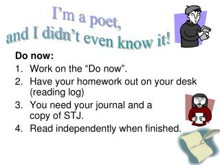 "Do now:  Work on the ""Do now"".  Have your homework out on your desk (reading log)"