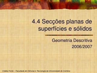 4.4 Secções planas de superfícies e sólidos