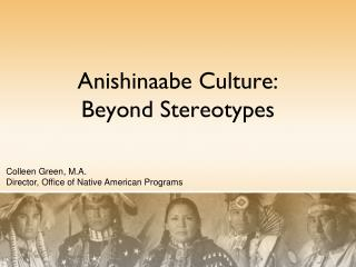 Anishinaabe Culture: Beyond Stereotypes