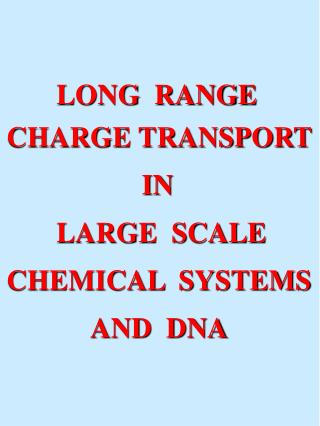 LONG  RANGE   CHARGE TRANSPORT                     IN          LARGE  SCALE