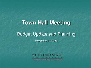 Town Hall Meeting Budget Update and Planning November 13, 2006