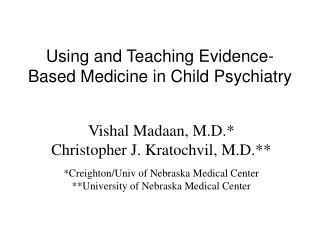 Using and Teaching Evidence- Based Medicine in Child Psychiatry