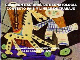 REUNION RAMA DE NEONATOLOGIA   13 DE AGOSTO DE  2003