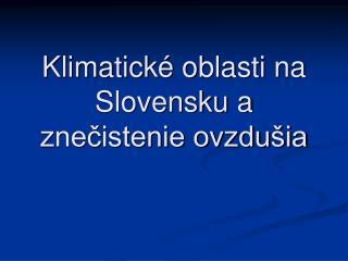 Klimatické oblasti na Slovensku a znečistenie ovzdušia