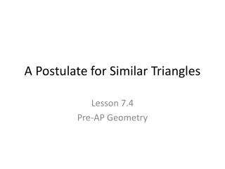 A Postulate for Similar Triangles
