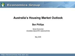 Australia's Housing Market Outlook Ben Phillips Senior Economist  HOUSING INDUSTRY ASSOCIATION