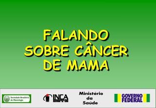 FALANDO SOBRE C NCER DE MAMA