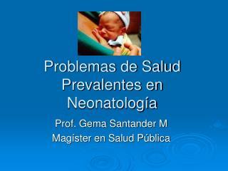Problemas de Salud Prevalentes en Neonatología