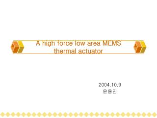 A high force low area MEMS thermal actuator
