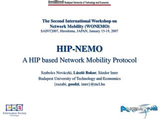 HIP-NEMO A HIP based Network Mobility Protocol Szabolcs Nováczki,  László Bokor , Sándor Imre