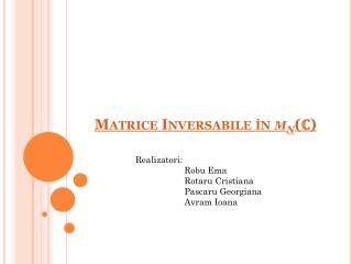 Matrice Inversabile în m n ( ℂ )