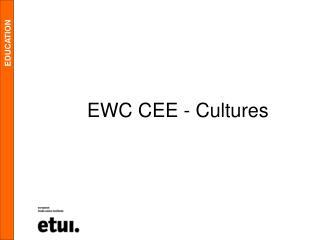 EWC CEE - Cultures