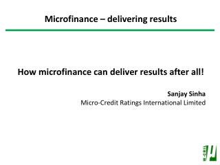 How microfinance can deliver results after all! Sanjay Sinha