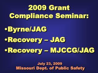 2009 Grant Compliance Seminar: