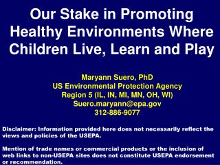 Our Stake in Promoting Healthy Environments Where Children Live, Learn and Play