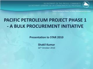 PACIFIC PETROLEUM PROJECT PHASE 1 - A BULK PROCUREMENT INITIATIVE