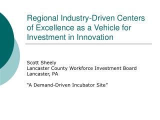 Regional Industry-Driven Centers of Excellence as a Vehicle for Investment in Innovation