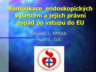 Komplikace  endoskopických vyšetření a jejich právní dopad po vstupu do EU