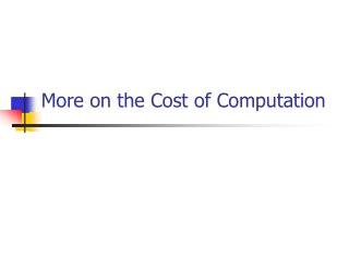 More on the Cost of Computation