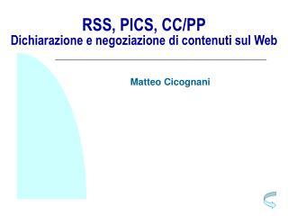 RSS, PICS, CC/PP Dichiarazione e negoziazione di contenuti sul Web