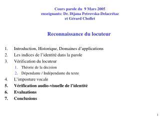 Cours parole du  9 Mars 2005 enseignants: Dr. Dijana Petrovska-Delacrétaz et Gérard Chollet