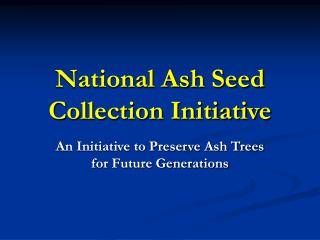 National Ash Seed Collection Initiative