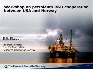 Workshop on petroleum R&D cooperation between USA and Norway