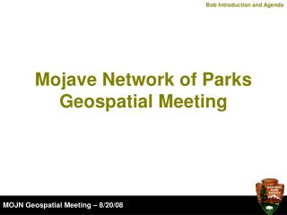 Mojave Network of Parks Geospatial Meeting