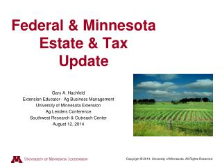 Federal & Minnesota  Estate & Tax  Update