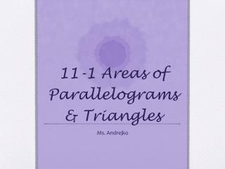 11-1 Areas of Parallelograms & Triangles