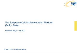 The European eCall Implementation Platform (EeIP)- Status Hermann Meyer - ERTICO