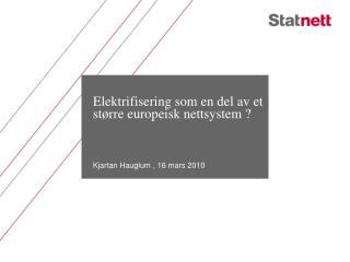 Elektrifisering som en del av et st�rre europeisk nettsystem ?
